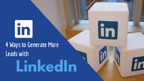 4 Ways to Generate More Leads with LinkedIn